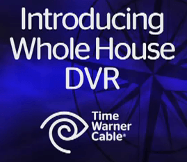 Reviewing Time Warner's 'Whole House DVR': Evolutionary, Not