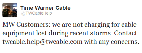 Also, Time Warner Cable will waive any fees or penalties for equipment, such as set-top boxes and cable modems, which is lost, damaged or destroyed as a result of the storm. Customers should exchange their damaged equipment at one of our retail locations or give it to a Time Warner Cable service technician during a service call.