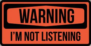 no listen