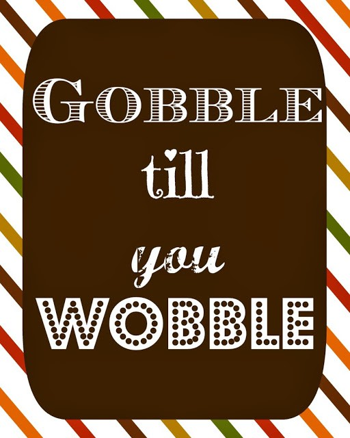 gobble-til-you-wobble